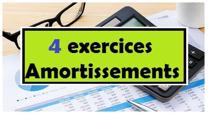 4 exercices amortissements