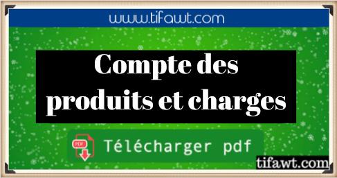 LE COMPTE DES PRODUITS ET CHARGES COURS PDF