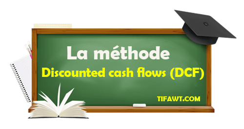 Discounted cash flows (DCF)