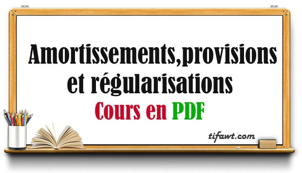 Amortissements,provisions et régularisations