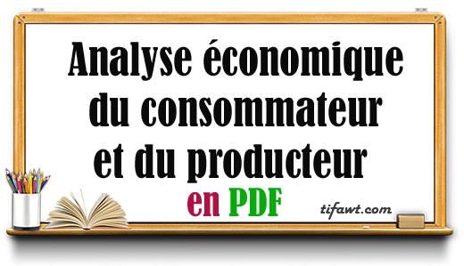 Analyse économique du consommateur et du producteur