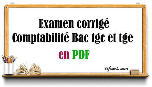 Examen corrigé de comptabilité Bac tgc et tge