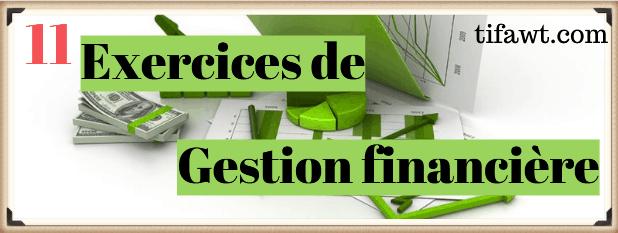 Exercices corrigés de gestion financière
