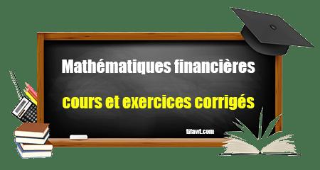 cours et exercices corrigés des mathématiques financières