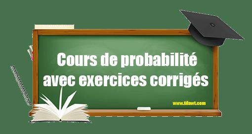cours de probabilité avec exercices corrigés