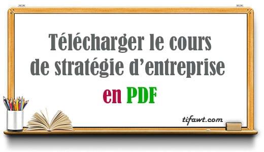 Télécharger le cours de stratégie d'entreprise