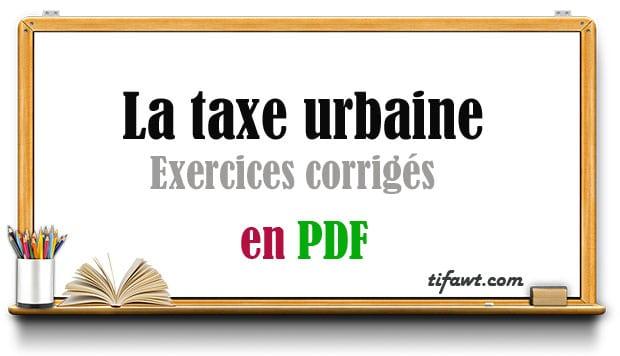 La taxe urbaine exercices